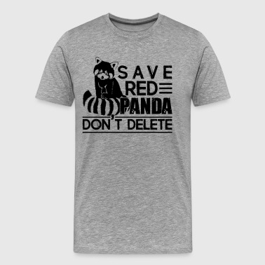 Save Red Panda Don't Delete Shirt - Men's Premium T-Shirt