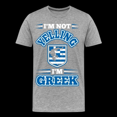 Im Not Yelling Im Greek - Men's Premium T-Shirt