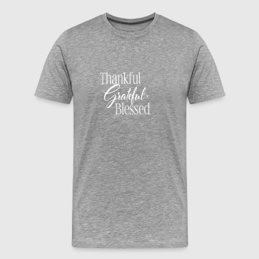 Thankful Grateful Blessed - Men's Premium T-Shirt