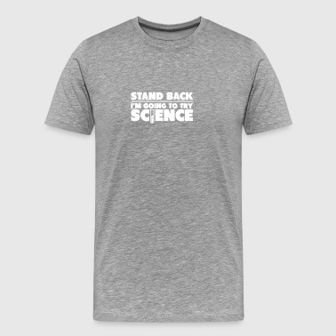 stand back science - Men's Premium T-Shirt