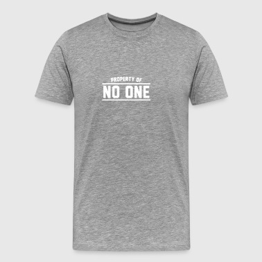 Property Of No One - Men's Premium T-Shirt