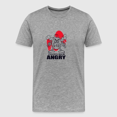 New Design Stupid people make me angry Best seller - Men's Premium T-Shirt