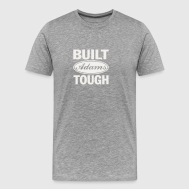 Built Adams Tough - Men's Premium T-Shirt
