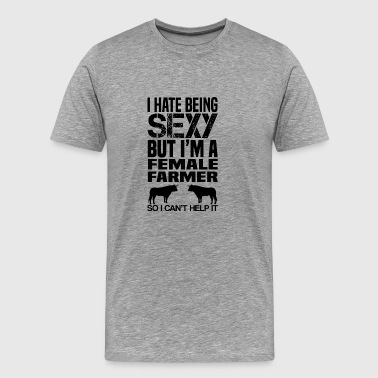I hate being sexy but I'm a farmer gift shirt cow - Men's Premium T-Shirt