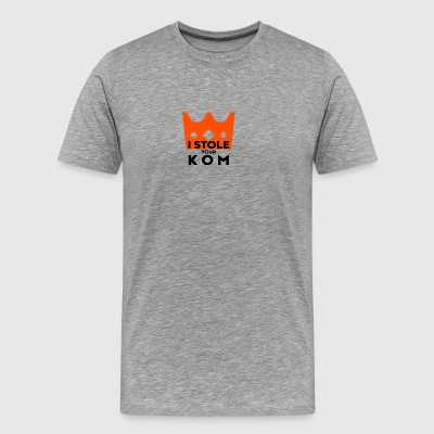 I Stole your KOM. King oft the Mountain. Cyclist. - Men's Premium T-Shirt