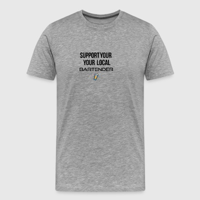Supporting the local bartender - Men's Premium T-Shirt