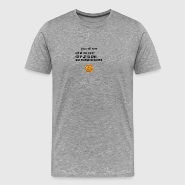 Pizza will never do these to you - Men's Premium T-Shirt