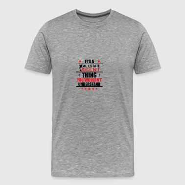 It's A Real Estate Agent Thing - Men's Premium T-Shirt