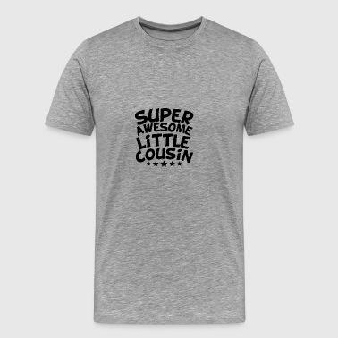 Super Awesome Little Cousin - Men's Premium T-Shirt