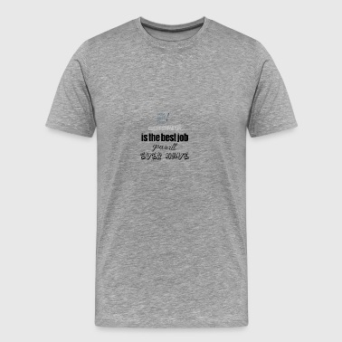 Cost estimator is the best job you will ever have - Men's Premium T-Shirt