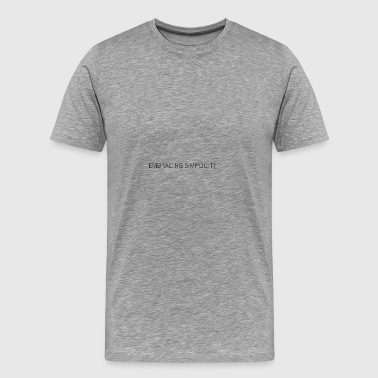 EMBRACING SIMPLICITY - Men's Premium T-Shirt