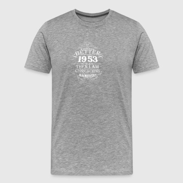 Made in 1953 I am approaching magnificent - Men's Premium T-Shirt