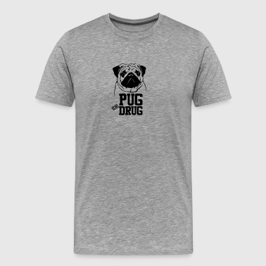 Pug is my Drug - Men's Premium T-Shirt