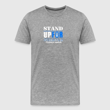 Stand Up For Science Tshirt - Men's Premium T-Shirt