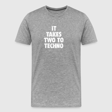 It takes two to techno - Men's Premium T-Shirt