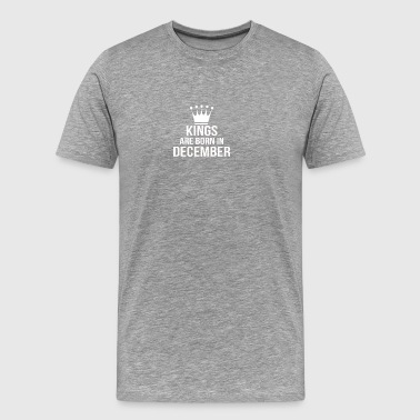 kings are born in december - Men's Premium T-Shirt