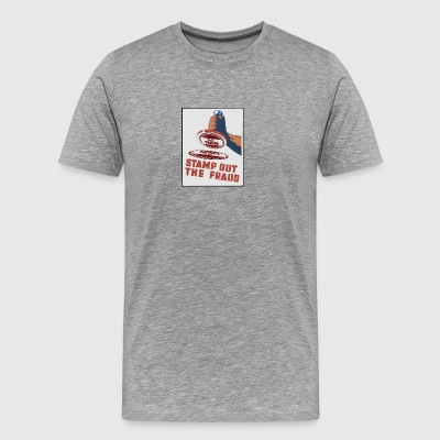 stamp out fraud - Men's Premium T-Shirt