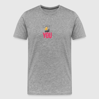 I cant fuck with you - Men's Premium T-Shirt
