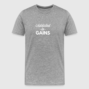Addicted to Gains - Men's Premium T-Shirt