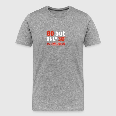 Funny 80 year old designs - Men's Premium T-Shirt