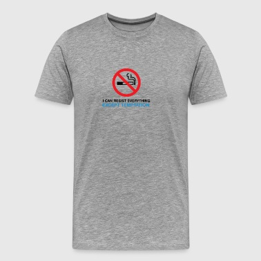 I Can Not Resist The Temptation! - Men's Premium T-Shirt