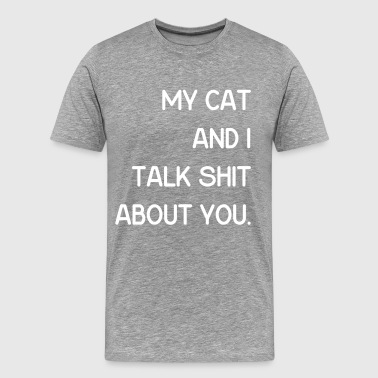 my cat - Men's Premium T-Shirt