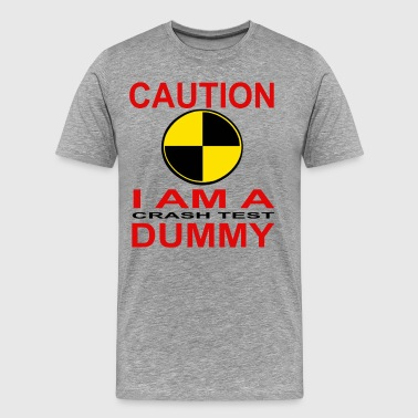 Caution | I Am a Crash Test Dummy - Men's Premium T-Shirt