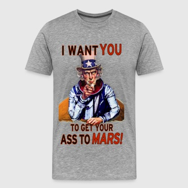 Uncle Sam - Get Your Ass to Mars! - Men's Premium T-Shirt