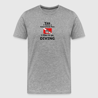 Retirement Plan to go Diving - Men's Premium T-Shirt