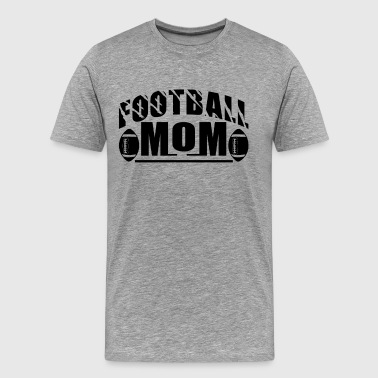 Play Football Mom T Shirt - Men's Premium T-Shirt