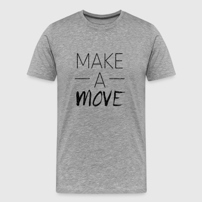Make A Move - Men's Premium T-Shirt