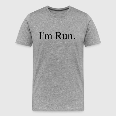 I'm Run. - Men's Premium T-Shirt