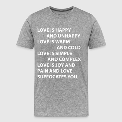Love Is Happy And Unhappy - Men's Premium T-Shirt
