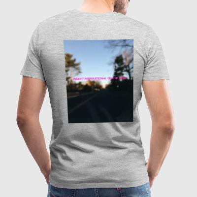 insert blurry quote here - Men's Premium T-Shirt