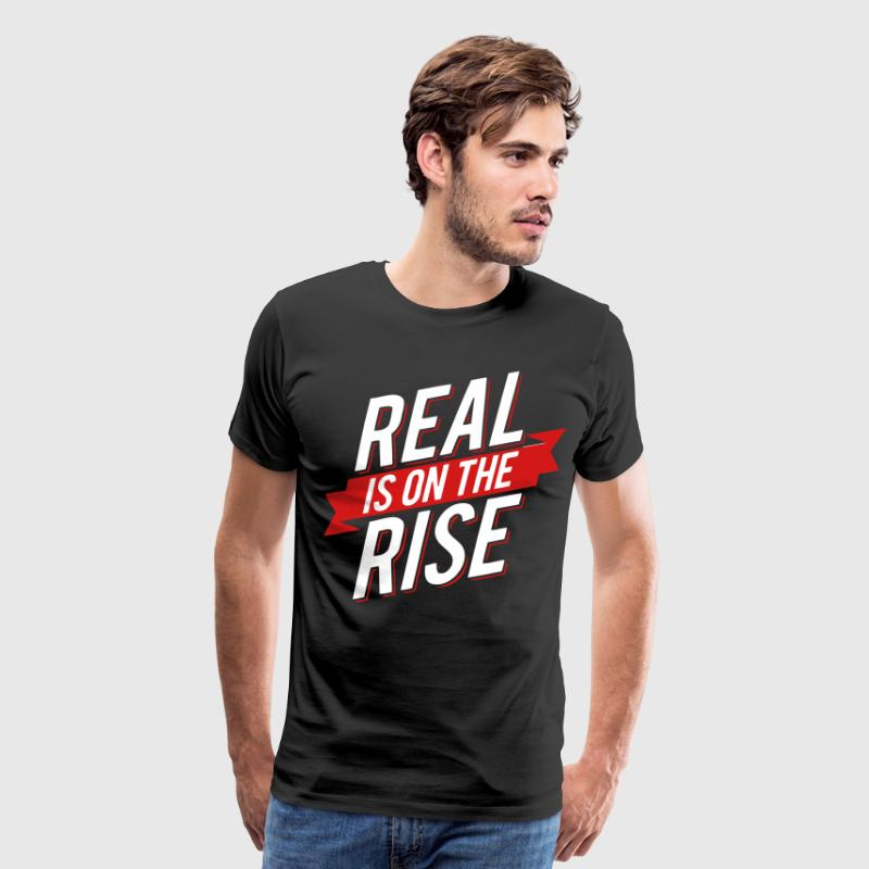 Real Is On The Rise - stayflyclothing.com - Men's Premium T-Shirt