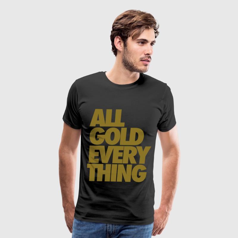 All Gold Everything - Men's Premium T-Shirt
