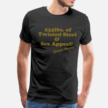 Sex Wrestling Twisted Steel & Sex Appeal! - Men's Premium T-Shirt