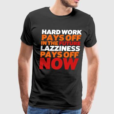 Hardwork - Men's Premium T-Shirt