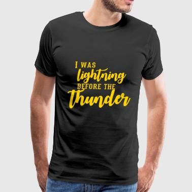 I Was Lightning Before The Thunder - Men's Premium T-Shirt