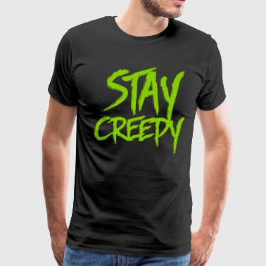 Stay Creepy - Men's Premium T-Shirt