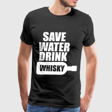Save Water drink Whisky - Men's Premium T-Shirt