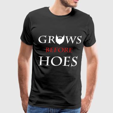 Grows Gefore Hoes - Men's Premium T-Shirt