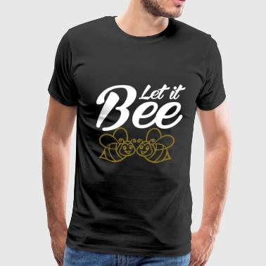 Let it Bee - Men's Premium T-Shirt