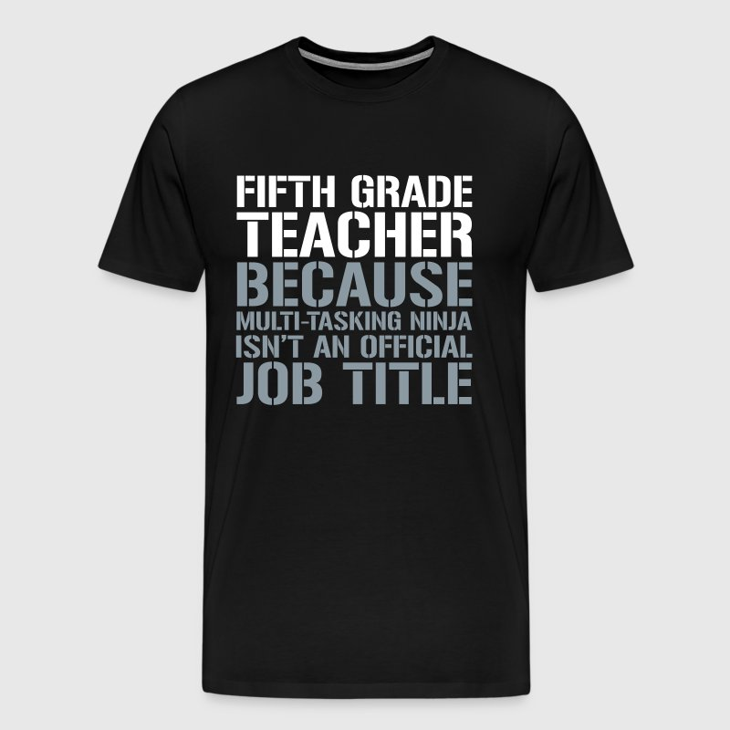 Fifth Grade  - Ninja Isn't an Official Job Title - Men's Premium T-Shirt