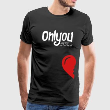 only_you're_my_other half_right side - Men's Premium T-Shirt