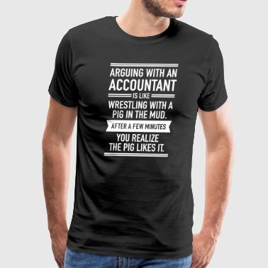 Arguing With An Accountant... - Men's Premium T-Shirt