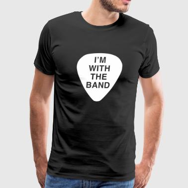 Guitar Pick. I'm with the Band - Men's Premium T-Shirt