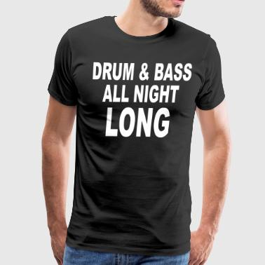 Drum & Bass All Night Long - Men's Premium T-Shirt
