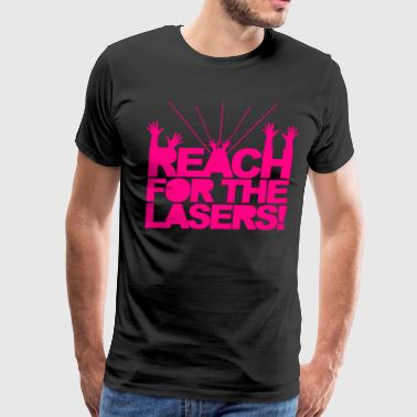 Reach for the Lasers - Men's Premium T-Shirt