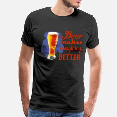 Beer Makes It Better - Men's Premium T-Shirt
